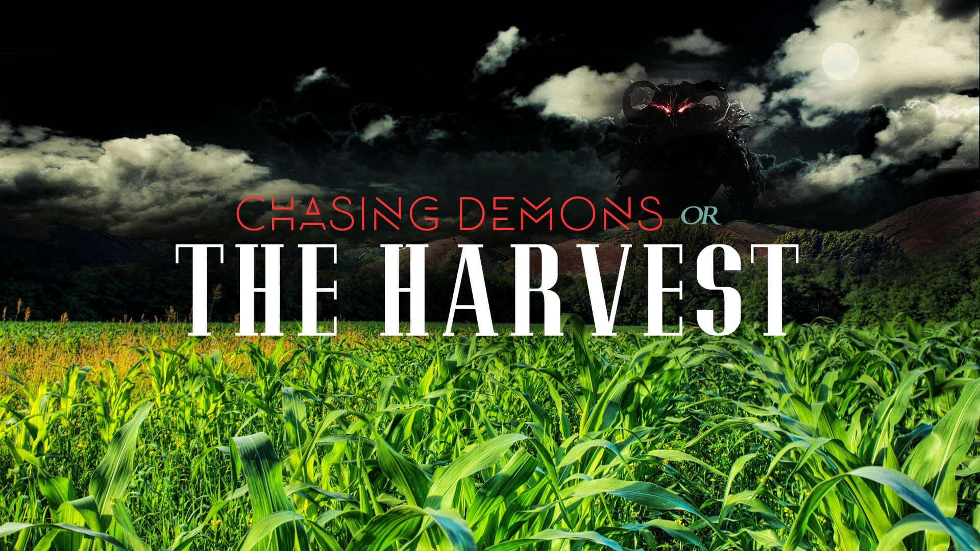 Chasing Demons or The Harvest