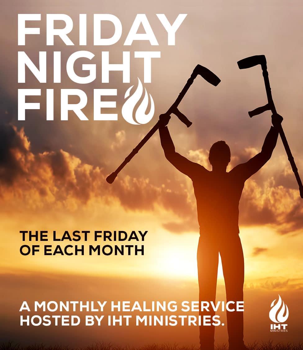 Friday Night Fire - IHT Ministries